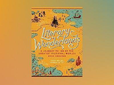 Literary Wonderlands av Laura Miller