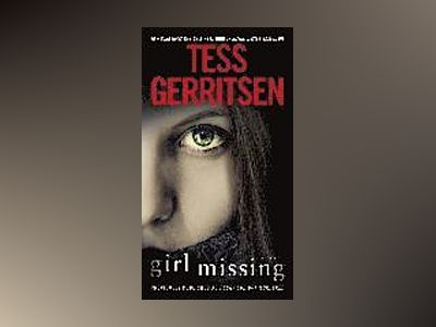 Girl Missing av Tess Gerritsen