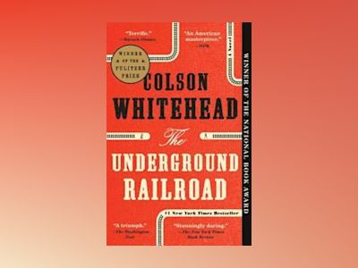 The Underground Railroad av Colson Whitehead