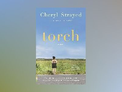 Torch av Cheryl Strayed