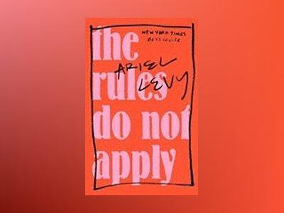 The Rules Do Not Apply av Ariel Levy