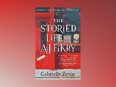 The Collected Works of A. J. Fikry av Gabrielle Zevin