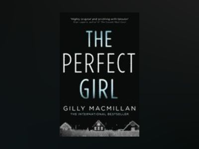 The Perfect Girl av Gilly Macmillan