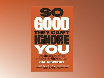 So Good They Can't Ignore av Cal Newport