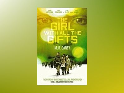 The Girl With All the Gifts (Film Tie-In) av M. R. Carey