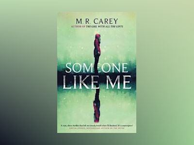 Someone Like Me av M. R. Carey