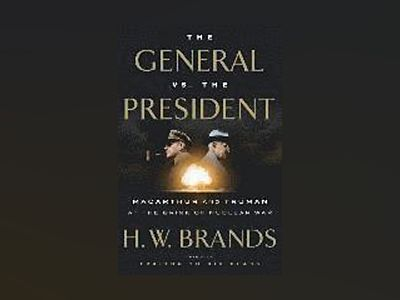 The General and the President av H. W. Brands