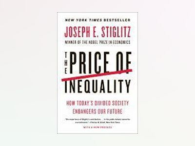 Price of Inequality av Joseph E. Stiglitz