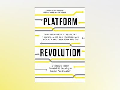 Platform revolution - how networked markets are transforming the economy-an av Sangeet Paul Choudary