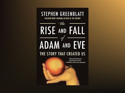 The Rise and Fall of Adam and Eve av Stephen Greenblatt