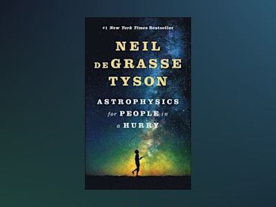 Astrophysics for People in a Hurry av Neil de Grasse Tyson