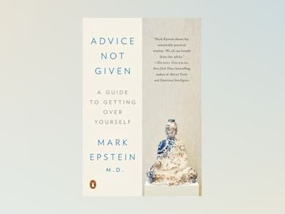 Advice Not Given av Mark Epstein