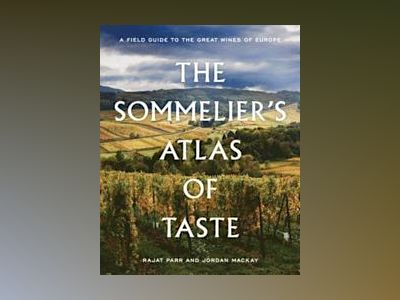 The Sommelier's Atlas of Taste av Rajat Parr