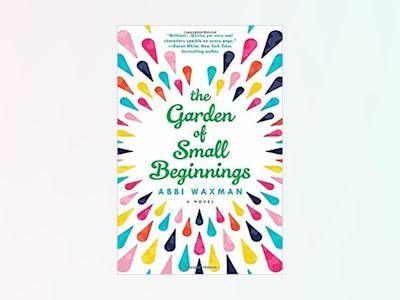 The Garden of Small Beginnings av Abbi Waxman