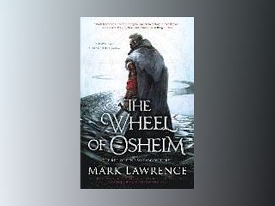 The Wheel of Osheim av Mark Lawrence