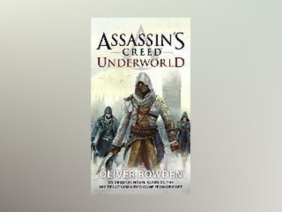 Assassin's Creed: Underworld av Oliver Bowden