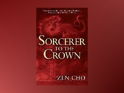 Sorcerer to the Crown av Zen Cho
