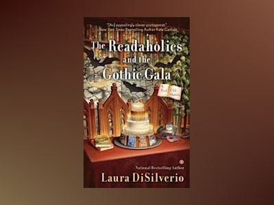 The Readaholics and the Gothic Gala av Laura DiSilverio