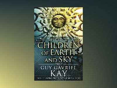 Children of Earth and Sky av Guy Gavriel Kay