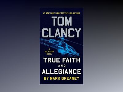 Tom Clancy True Faith and Allegiance av Mark Greaney