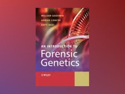 An Introduction to Forensic Genetics av WilliamGoodwin