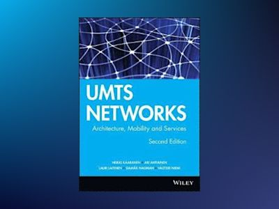 UMTS Networks: Architecture, Mobility and Services, 2nd edition av Heikki Kaaranen