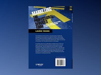 Marketing the Professional Services Firm: Applying the Principles and the S av Laura Mazur