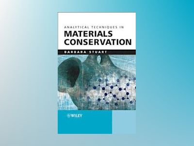 Analytical Techniques in Materials Conservation av Barbara H. Stuart