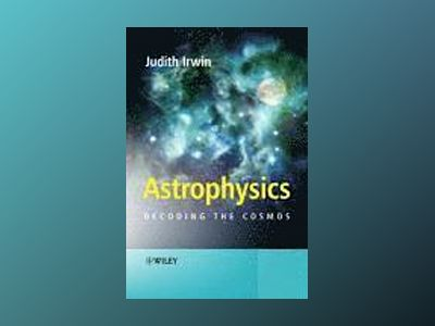 Astrophysics: Decoding the Cosmos av Judith Ann Irwin