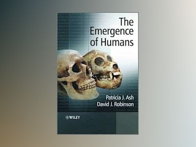 The Emergence of Humans: An Exploration of the Evolutionary Timeline av Patricia Ash