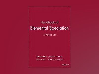 Handbook of Elemental Speciation, 2 volume set, av Rita Cornelis