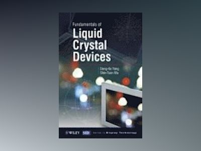 Fundamentals of Liquid Crystal Devices av Shin-Tson Wu