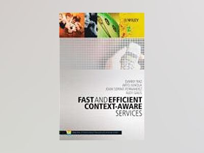 Fast and Efficient Context-Aware Services av Danny Raz