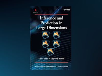 Inference and Prediction in Large Dimensions av Denis Bosq