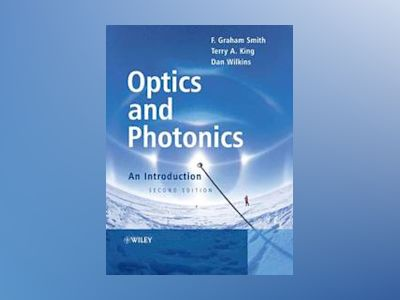 Optics and Photonics: An Introduction, 2nd Edition av F. Graham Smith