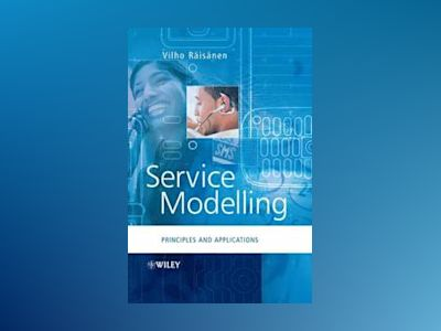 Service Modelling: Principles and Applications av Vilho Raisanen