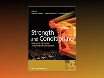 Strength and Conditioning: Biological Principles and Practical Applications av Marco Cardinale