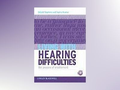 Living with Hearing Difficulties: The process of enablement av Dafydd Stephens