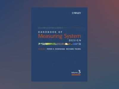 Handbook of Measuring System Design, 3 Volume Set av P. H. Sydenham