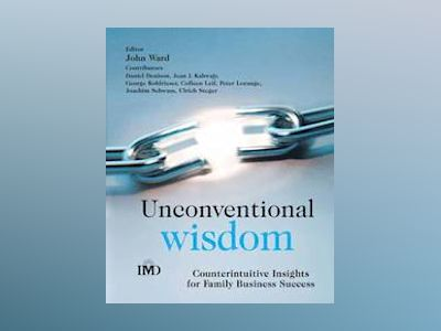Unconventional Wisdom: Counterintuitive Insights for Family Business Succes av John Ward