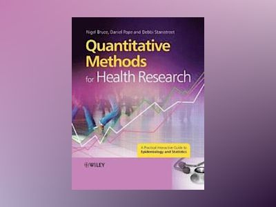 Quantitative Methods for Health Research: A Practical Interactive Guide to av Nigel Bruce