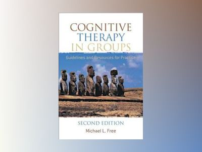 Cognitive Therapy in Groups: Guidelines and Resources for Practice, 2nd Edi av Michael L. Free