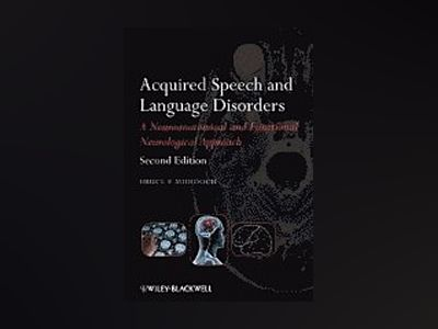 Acquired Speech and Language Disorders, 2nd Edition av Bruce E. Murdoch