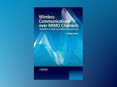 Wireless Communications over MIMO Channels: Applications to CDMA and Multip av Volker Kuhn