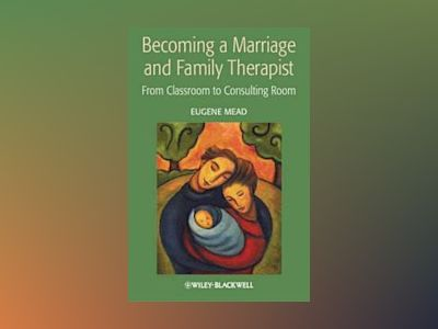 Becoming a Marriage and Family Therapist av . Mead