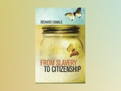 From Slavery to Citizenship av Richard Ennals