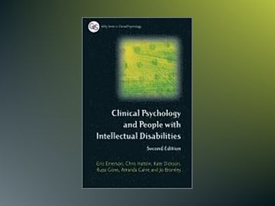 Clinical Psychology and People with Intellectual Disabilities, 2nd Edition av Eric Emerson