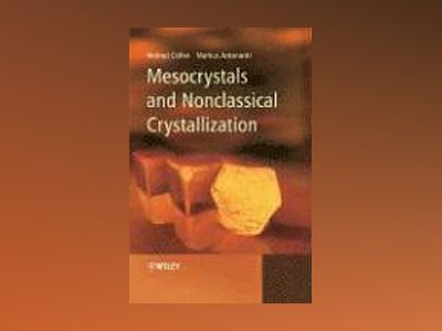 Mesocrystals and Nonclassical Crystallization av Helmut Coelfen