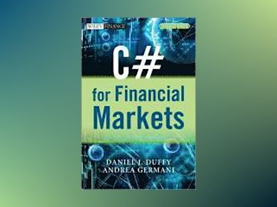 C# for Financial Markets with CD ROM av Daniel J. Duffy