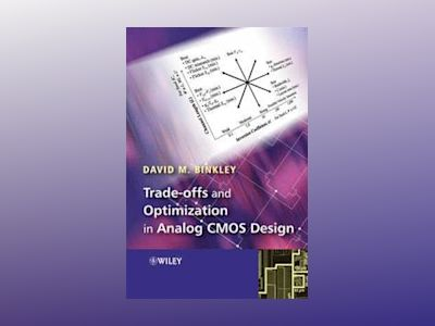 Tradeoffs and Optimization in Analog CMOS Design av David Binkley